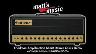 Matt's Music - Friedman Amplification BE-50 Deluxe - Joe Sprunt