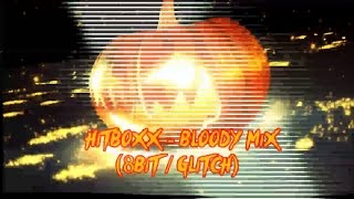 Hitboxx - Bloody mix (8Bit / Glitch)
