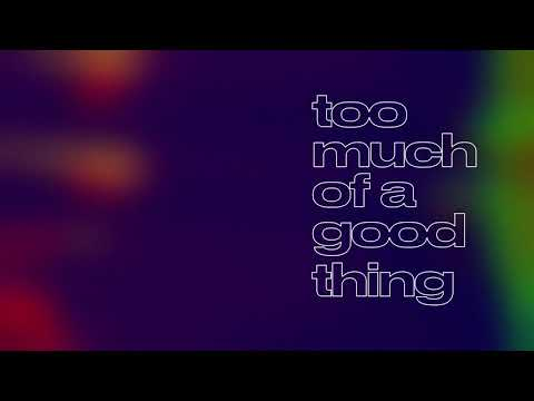 LEISURE - Too Much Of A Good Thing