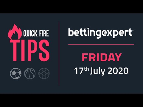 Betting tips today | The best bets for Friday 17th July