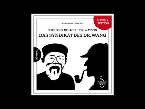 Sherlock Holmes & Dr. Watson: Das Syndikat des Doktor Wang (Hörspiel komplett März 2019)