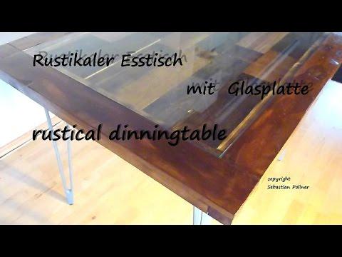 Anleitung Rustikaler Esstisch Mit Glas