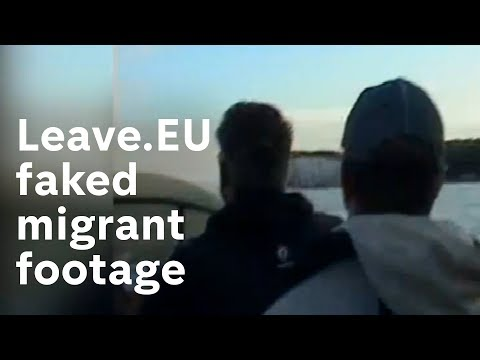 How pro-Brexit group Leave.EU faked migrant footage
