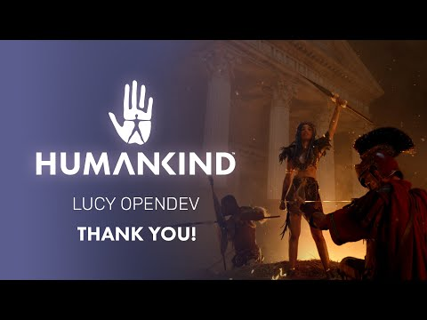 HUMANKIND™ LUCY OpenDev - Thank You!