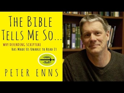 Peter Enns: Why Defending the Bible Does More Harm Than Good (The Bible Tells Me So)   Flipside #010