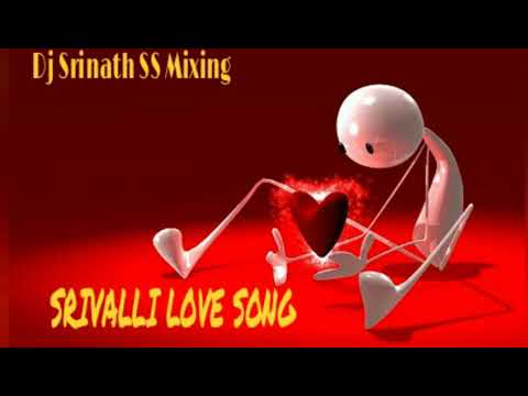 Srivalli love song dj srinath