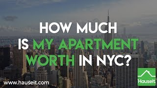 How Much Is My Apartment Worth in NYC? (2019) | Hauseit®