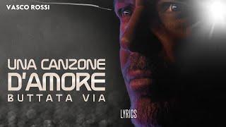 Vasco Rossi – Una Canzone D'Amore Buttata Via
