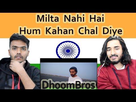 Indian reaction on Milta Nahi Hai   Hum Kahan Chal Diye   DhoomBros   Hussain Asif  Swaggy d