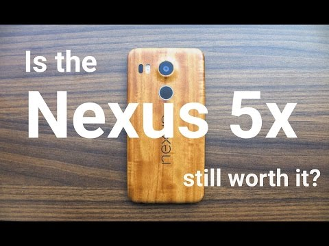 Nexus 5x - Is it still worth it?