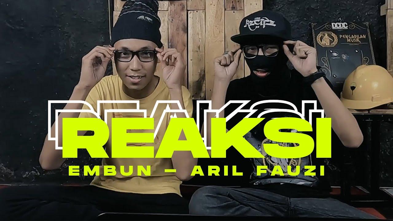 #REAKSI VIDEO KLIP YANG BELUM DIRILIS // EMBUN - ARIL FAUZI