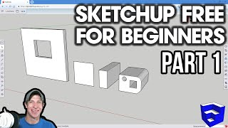 GETTING STARTED with SketchUp Free - Lesson 1 - BEGINNERS Start Here!