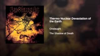 Thermo Nuclear Devastation of the Earth