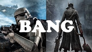 GAMES THAT SHOULD BANG - Star Wars Battlefront & Bloodborne