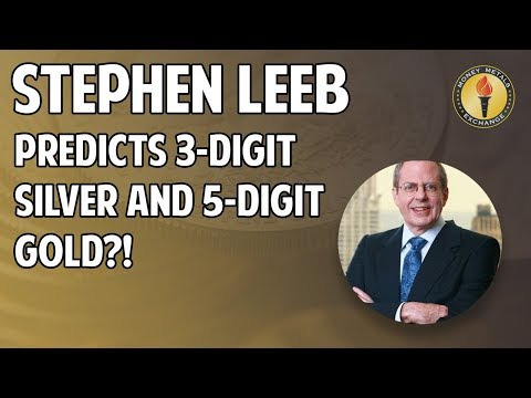 Stephen Leeb Predicts 3-Digit Silver and 5 Digit Gold?! (Bombshell Guest)