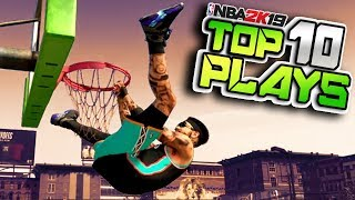 NBA 2K19 Top 10 Plays Of The Week #40 NUTMEGS & POSTERIZERS!