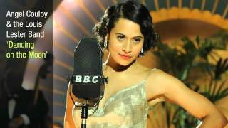 Angel Coulby and the Louis Lester Band - Dancing on the Moon