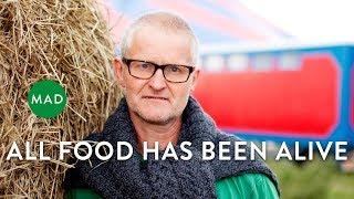 All Food Has Been Alive   Søren Wiuff, Farmer