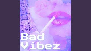 Bad Vibez
