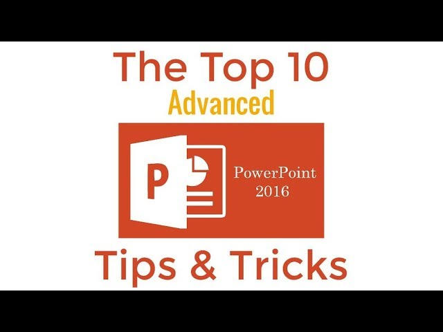 Top 10 Advanced PowerPoint 2016 Tips and Tricks
