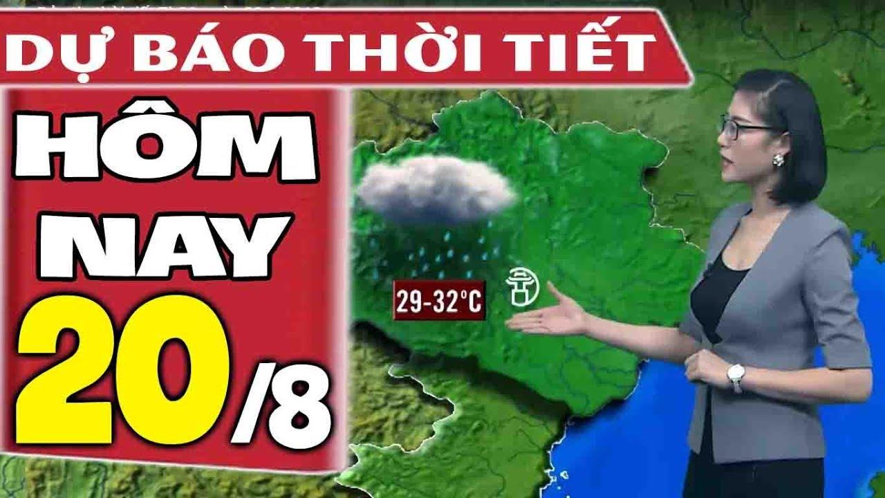 Dự báo thời tiết hôm nay mới nhất ngày 20/8 | Dự báo thời tiết 3 ngày tới