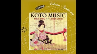 Video Koto Music : Tadao Sawai Plays Michio Miyagi download MP3, 3GP, MP4, WEBM, AVI, FLV Juni 2018
