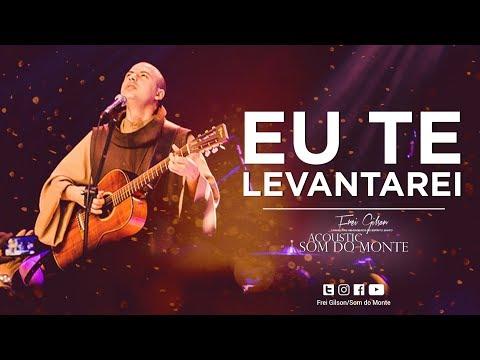 Frei Gilson |  Acoustic Som do Monte | DVD - Eu te levantarei