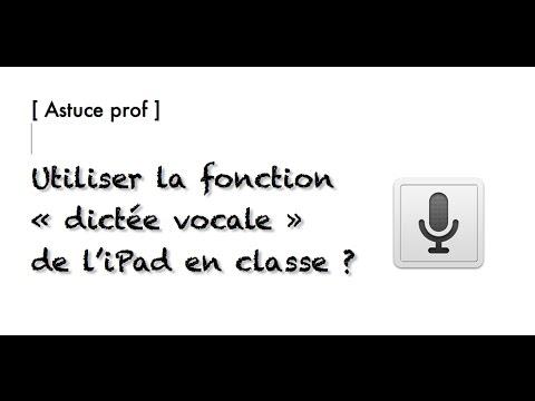 """[Tuto prof] Utiliser en classe la fonction """"Dictée vocale"""" de l'iPad ?"""