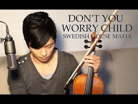 Don't You Worry Child - Swedish House Mafia feat. John Martin - Daniel Jang Violin Cover
