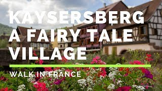 Kaysersberg, a fairy tale village in Alsace