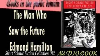 The Man Who Saw the Future Edmond Hamilton Audiobook