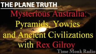 Rex Gilroy  --  Mysterious Australia: Pyramids, Yowies And Ancient ... On The Plane Truth ~  Pts3094