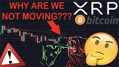 THIS IS WHY XRP/RIPPLE & BITCOIN AREN'T MOVING | PREPARING FOR MASSIVE PRICE BLAST AND MOVEMENT!