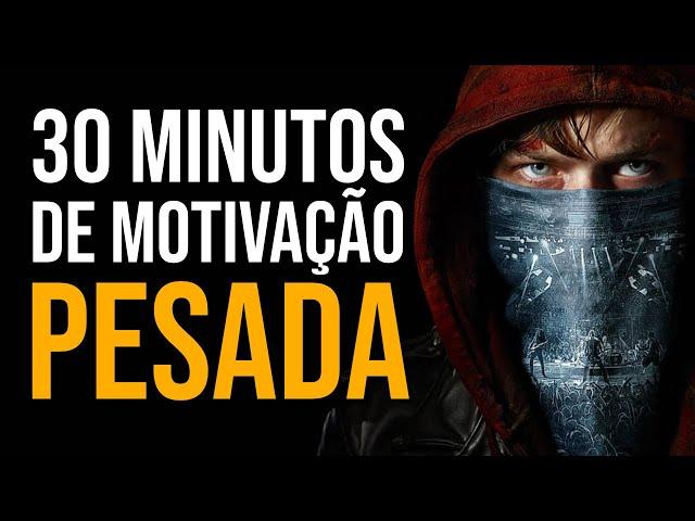 30 MINUTOS DE MOTIVAÇÃO PESADA (Esse vídeo te tornará mais FORTE)