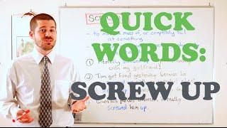 Quick Words - 'Screw Up'