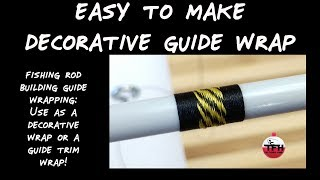Fishing Rod Building Guide Wrapping - Easy To Make Decorative Guide Wrap