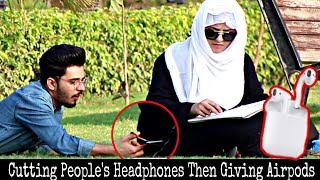 Cutting Peoples Earphones, Then Giving Them Airpods | Prank in Pakistan