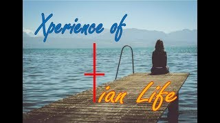 Experiences of Christian Life - Johnsy John