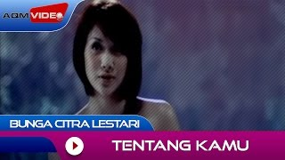 [3.60 MB] Bunga Citra Lestari - Tentang Kamu | Official Video