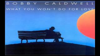 Bobby Caldwell ~ What You Won