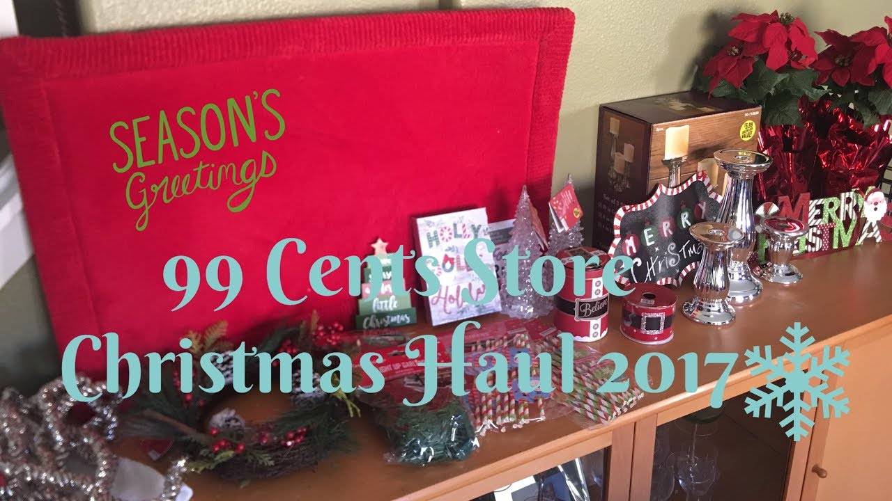 99 cents store christmas haul 2017 - 99 Cent Store Christmas Hours