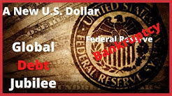 Ripple/XRP-Federal Reserve And A New U.S.Treasury DOLLAR,Global Debt Jubilee