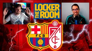 LEAGUE ON FIRE! MATCH PREVIEW: BARÇA - GRANADA (THE LOCKER ROOM)