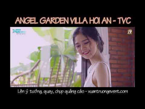 TVC – ANGEL GARDEN VILLA Quay, chụp quảng cáo Villa Homestay tại Đà Nẵng Hội An – Xuân Trường Event