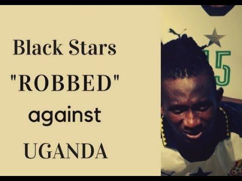 "GHANA ""ROBBED"" against Uganda"