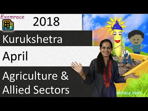 Agriculture and Allied Sectors: Kurukshetra April 2018 Summary