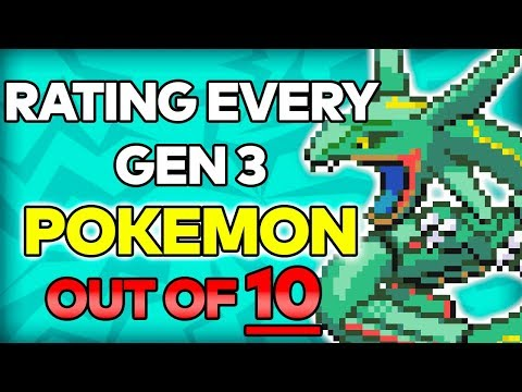 Rating ALL Generation 3 Pokémon Out Of 10!