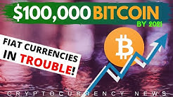 Bitcoin Price Likely to Hit $100,000 by 2021 | The Fiat System Is in Trouble | Bitcoin News