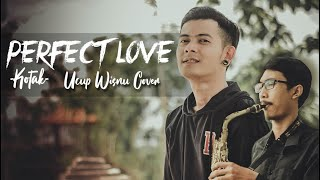 KOTAK - Perfect Love (lirik) cover by Ucup Wisnu