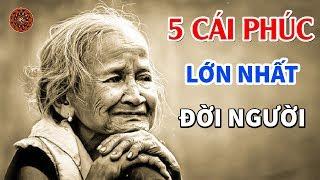 Đời Người Có 5 Cái Phúc Lớn Nhất, Làm Thế Nào Để Có Được